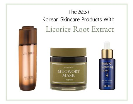 best korean skincare products with licorice root extract skin brightening soothing hyperpigmentation