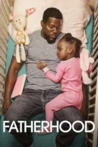 MOVIE: Fatherhood (2021)