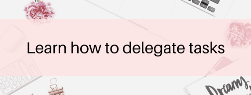 Learn how to delegate tasks