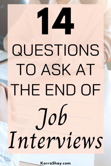 14 Questions To Ask At The End of Job Interviews