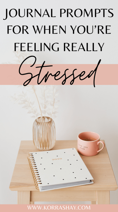 Journal prompts for wehn you're feeling really stressed!
