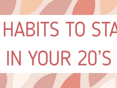29 habits to start in your 20s!