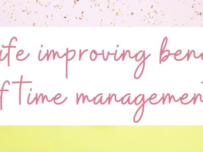 12 life improving benefits of time management