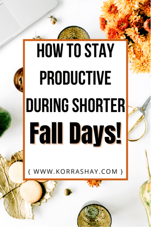how to stay productive during shorter fall days!