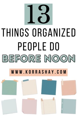 13 things organized people do before noon!