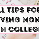11 tips for saving money in college!
