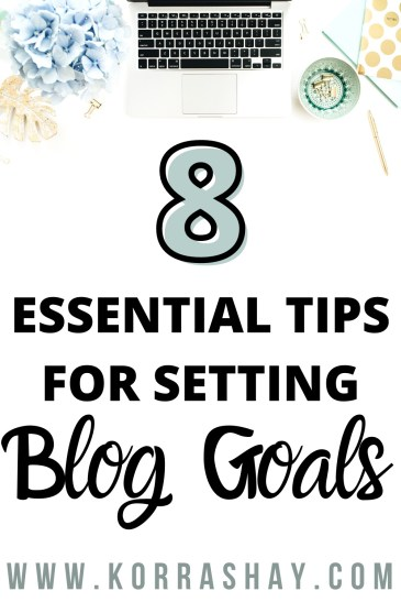 8 essential tips for setting blog goals!