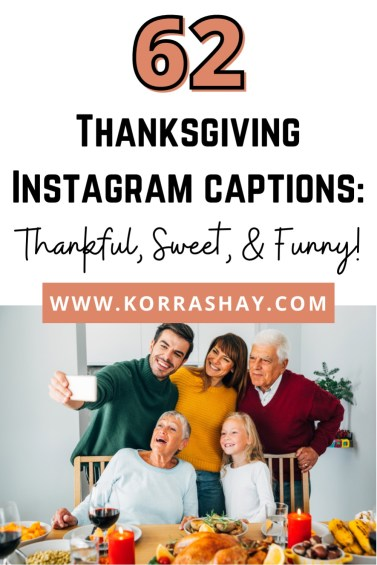 62 Thanksgiving Instagram captions: thankful, sweet, funny