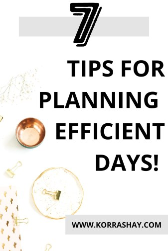 7 tips for planning efficient days!
