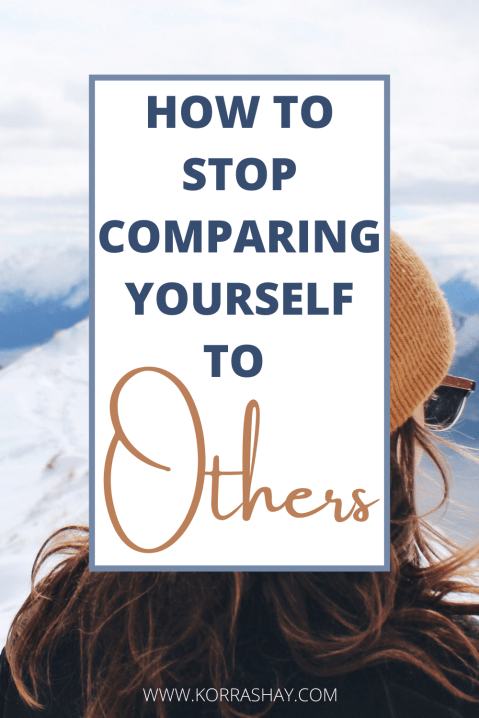 Tips To Help You Stop Comparing Yourself To Others