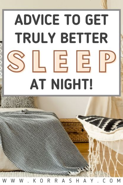 Advice to get truly better sleep at night