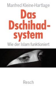 Das Dschihadsystem. Wie der Islam funktioniert. von Manfred Kleine-Hartlage