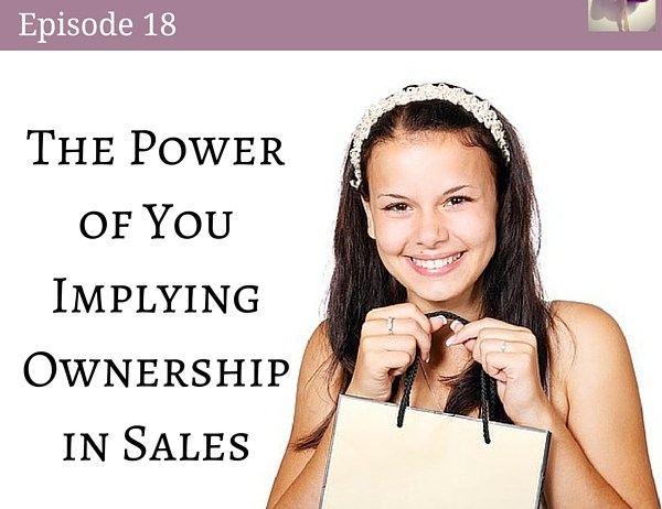 The Power of You Implying Ownership in Sales
