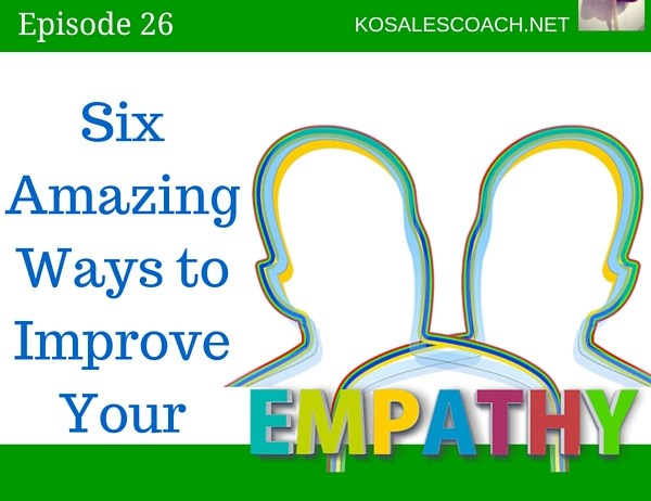six ways to Improve Empathy