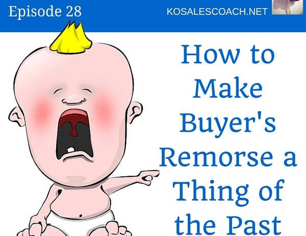 Make Buyers Remorse a thing of the past with this simple selling strategy