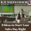 8 Ideas to Start Your Sales Day Right