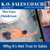 Nice Guys Finish Last, Why It's Not True in Sales