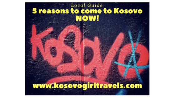 5 reasons to come to Kosovo NOW