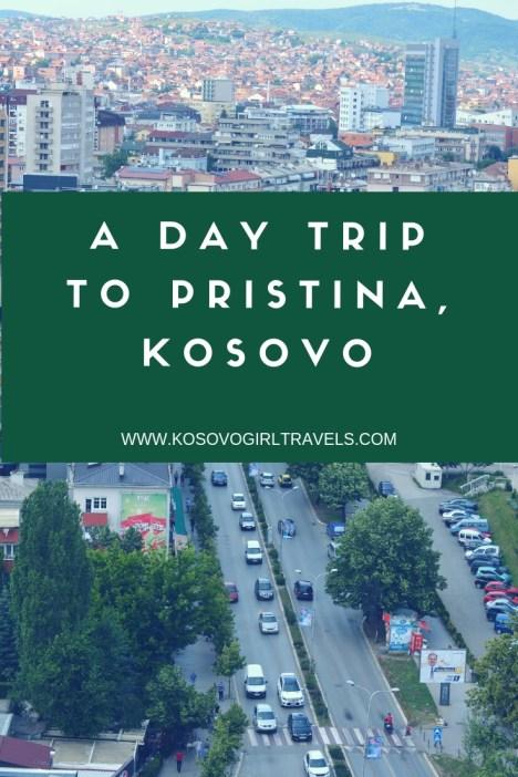 a day trip to Pristina, Kosovo