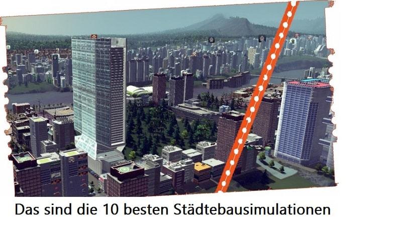 Das sind aktuell die Top Ten-Städtebausimulationen