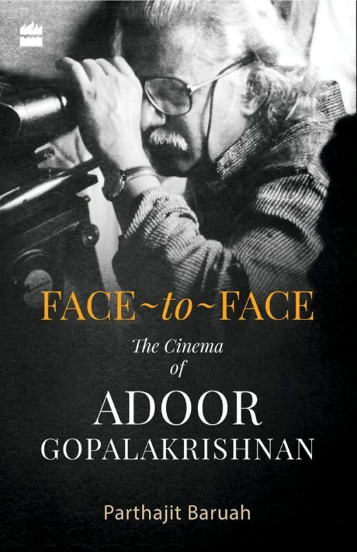 Face-to-Face - The Cinema of Adoor Gopalakrishnan