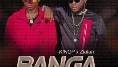Photo of KINGP – Banga Ft Zlatan