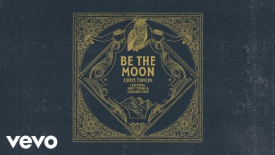 Chris Tomlin Ft Brett Young x Cassadee Pope – Be The Moon lyrics
