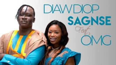 Diaw Diop Didi Ft OMG - Sagnsé Lyrics