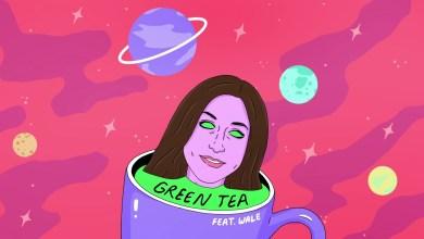 Chelsea Peretti Ft Wale – GREENTEA lyrics