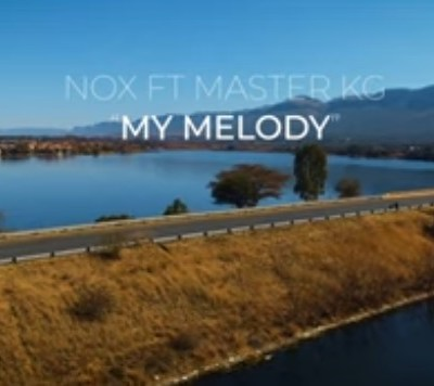 Nox Ft Master KG - My Melody Lyrics