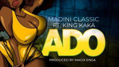 Madini Classic Ft King Kaka - Ado Lyrics