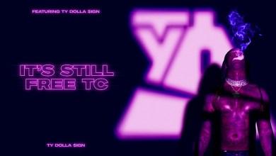 Ty Dolla $ign – It's Still Free TC lyrics