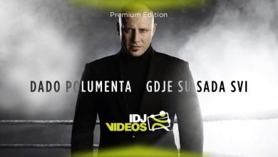 Photo of Dado Polumenta – Gdje Su Sada Svi Lyrics