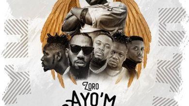 Zoro – Ayo'm Ft Phyno, Mr Eazi, Chike & Umu Obiligbo