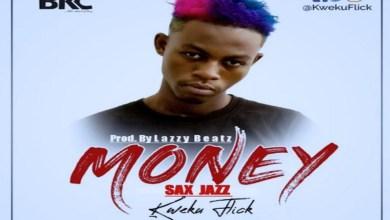 Photo of Kweku Flick – Money (Sax Jazz)
