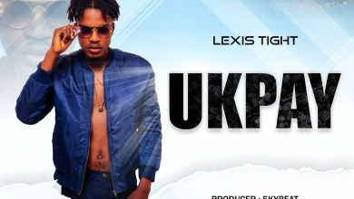 Lexis Tight - Ukpay (Prod By Skybeat)