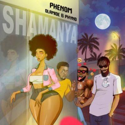 Phenom – Shamanya Ft Phyno & Olamide
