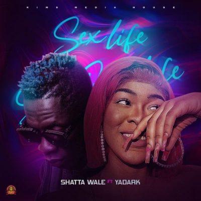 Shatta Wale – Sex Life Ft Yadark