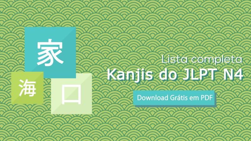 [Download Grátis] Kanji JLPT N4 | Lista Completa em PDF