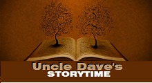 Uncle Dave's Storytime