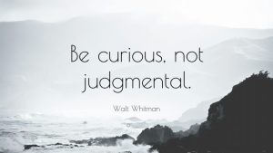 1718214-Walt-Whitman-Quote-Be-curious-not-judgmental