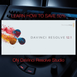 How to save 50% on DaVinci Resolve Studio 12.1
