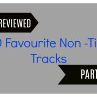 10 Favourite Non-Title Tracks (Part 1)