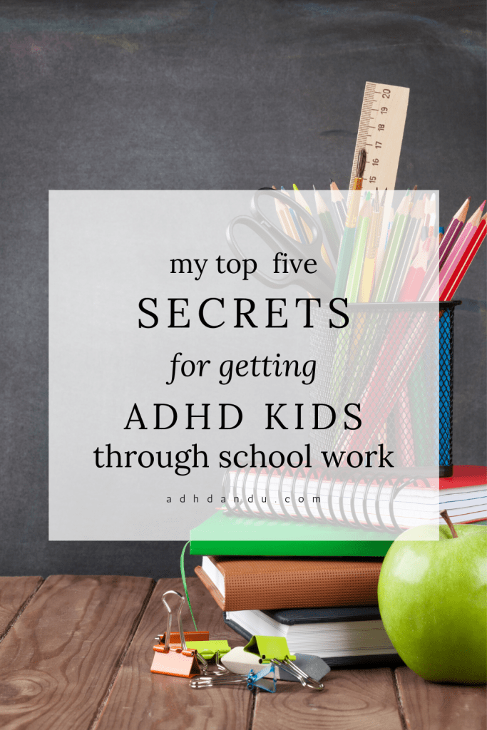 My Top 5 Secrets for Getting ADHD Kids Through School Work #adhd #adhdkids