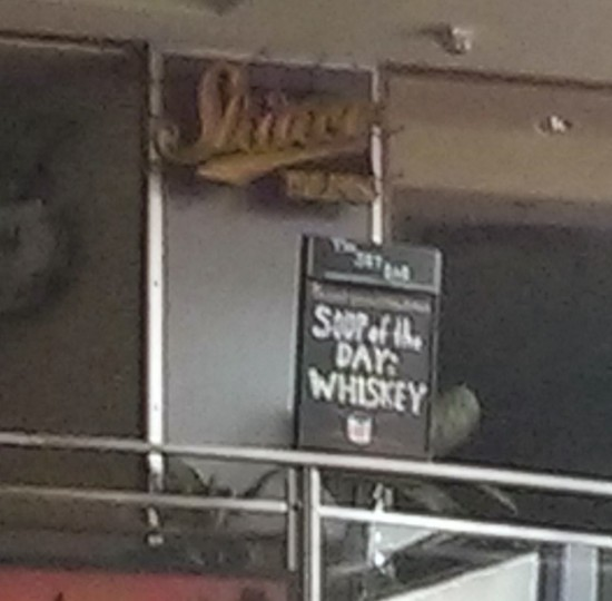 """Sign saying """"Soup of the Day: Whiskey"""""""