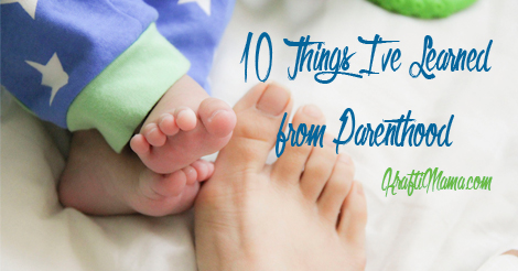 10 Things I've Learned from Parenthood…