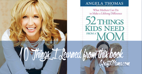 52 Things Kids Need From a Mom by Angela Thomas, My Favourite Things