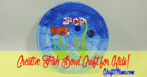 Guest Post: Creative Fish Bowl Craft for Kids!