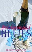 bridesmaid blues