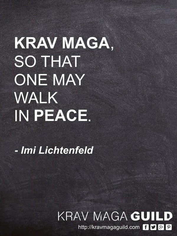 krav maga quote so that one may walk in peace